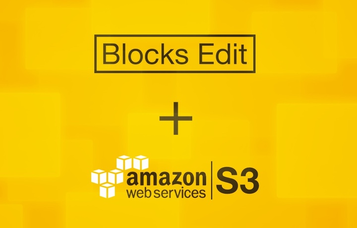 Blocks Edit update: Amazon Web Services S3 integration