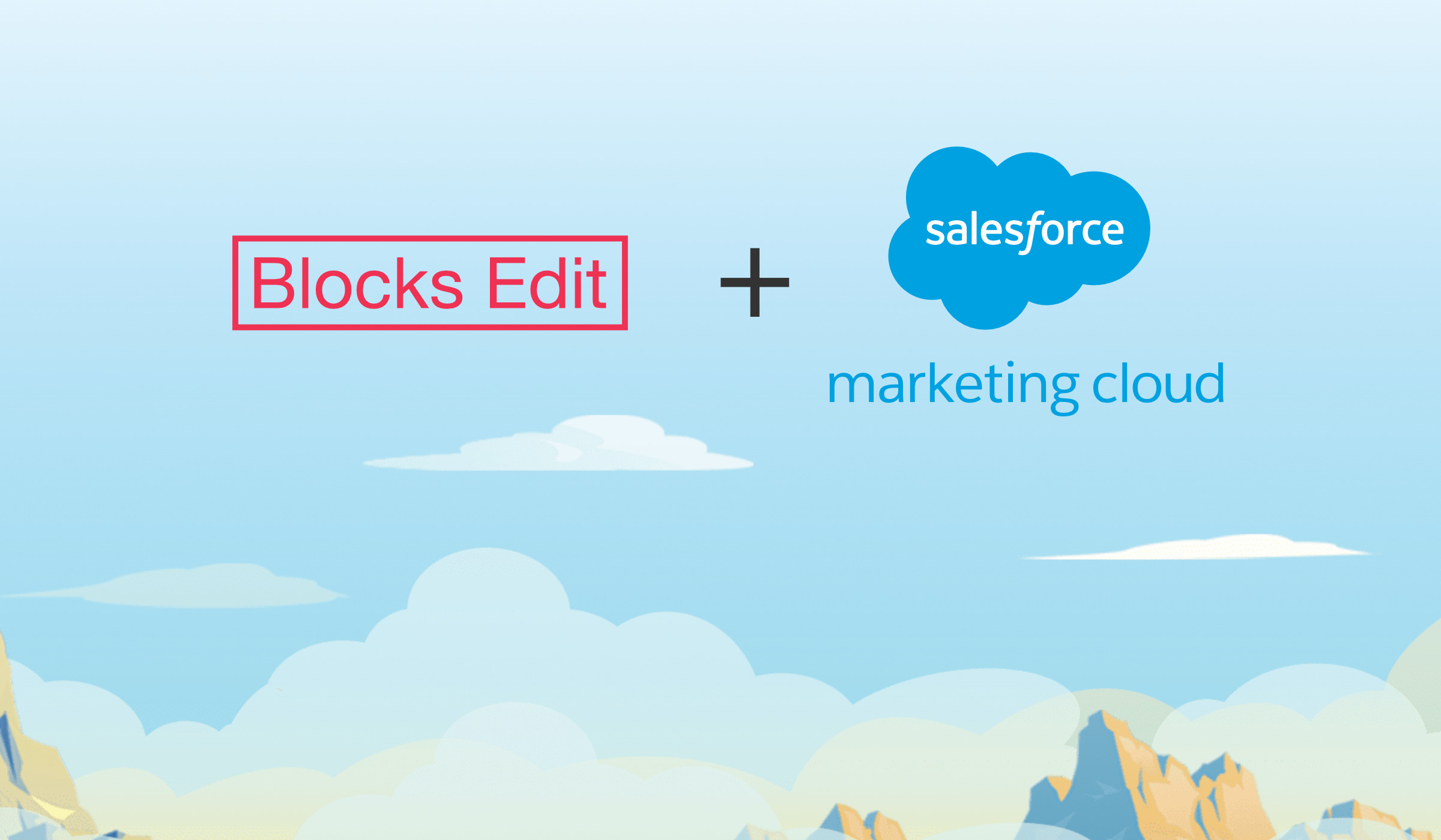 Blocks Edit update: Salesforce Marketing Cloud integration